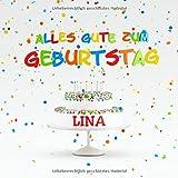 Alles Gute Zum Geburtstag Lina: Individuelles Kindergeburtstag Gästebuch zum Eintragen von Mitteilungen, Bildern und Fotos