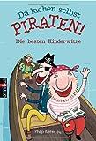 Da lachen selbst Piraten!: Die besten Kinderwitze