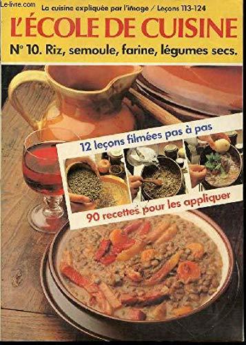 Download L Ecole de la Cuisine, n. 10. Riz, semoule, farine, legumes secs.