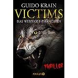 Victims: Das Werwolf-Phänomen: Thriller