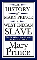 The History of Mary Prince, a West Indian Slave (an African American Heritage Book) by Mary Prince (2008-01-17)