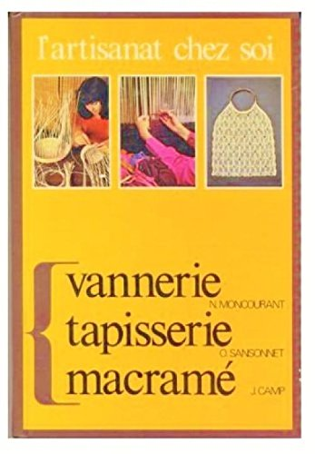 L'artisanat chez soi : Vannerie, Tapisserie, Macramé