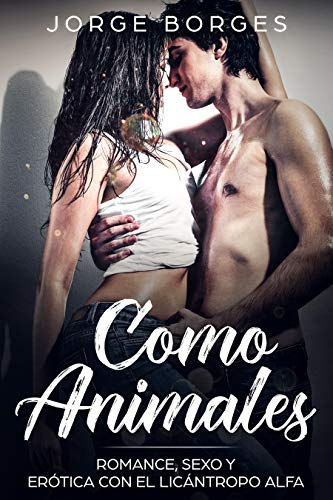 Leer Gratis Como Animales de Jorge Borges