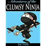 Books For Kids: Adventures Of The Clumsy Ninja: Hilarious Adventure Kids Ages 6 - 12 (English Edition)