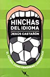 Hinchas del idioma: El fútbol como fenómeno lingüístico (Tinta Roja)