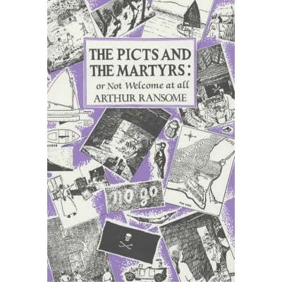 [The Picts and the Martyrs * *] [by: Arthur Ransome]