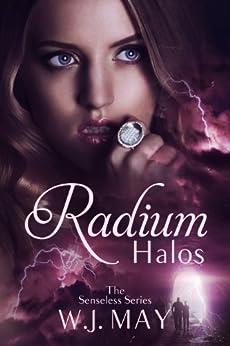 Radium Halos: Part 1 - Supernatural Paranormal story (The Senseless Series) by [May, W.J.]
