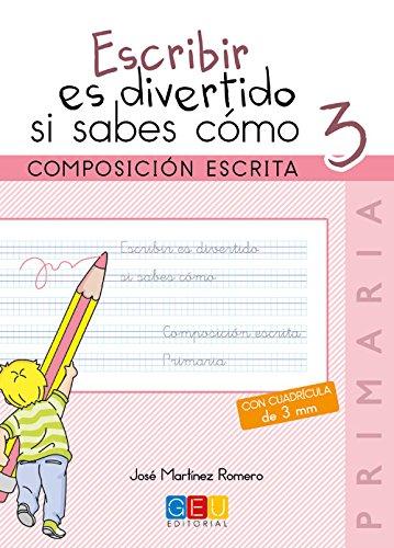 Escribir es divertido si sabes como 3. c por JOSE MARTINEZ ROMERO