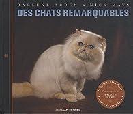 Des chats remarquables par Darlene Arden