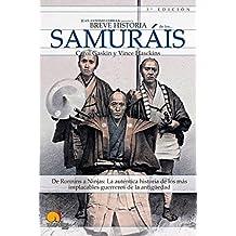 Breve Historia de los Samurais: De Ronnins a Ninjas: La autentica historia de los mas implacables guerreros de la antiguedad. (Versión sin solapas)