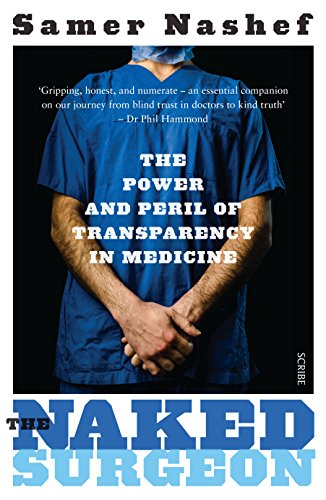 The Naked Surgeon: the power and peril of transparency in medicine (English Edition)