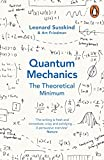 Quantum Mechanics: The Theoretical Minimum (Theoretical Minimum 2) - Leonard Susskind, Art Friedman