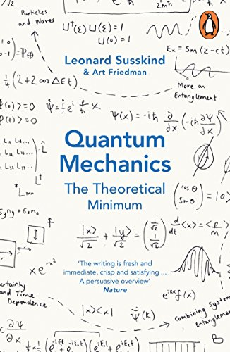 Quantum Mechanics. The Theoretical Minimum (Theoretical Minimum 2) por Leonard Susskind