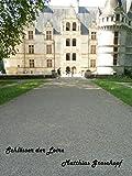 Schlösser der Loire: Die Schlösser der Könige