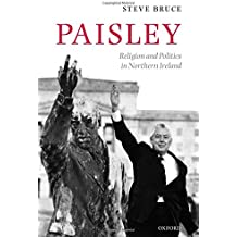 Paisley: Religion and Politics in Northern Ireland