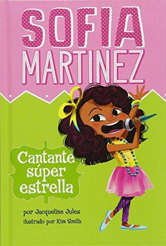 Cantante Súper Estrella (Sofia Martinez en español) por Jacqueline Jules