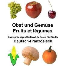 Deutsch-Französisch Obst und Gemüse/Fruits et légumesZweisprachiges Bilderwörterbuchfür Kinder (FreeBilingualBooks.com)