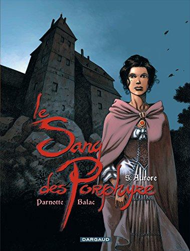 Le Sang des Porphyre - tome 5 - Aurore