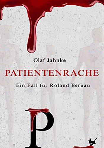 Patientenrache: Ein Fall für Roland Bernau -