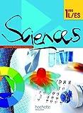 Sciences 1res ES/L - Livre élève Grand format - Edition 2011