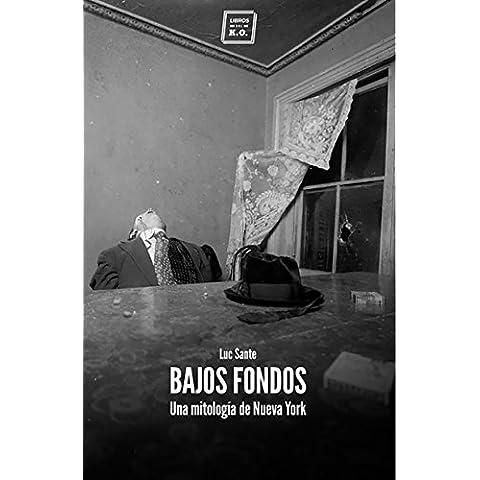 Bajos fondos: Una mitología de Nueva York