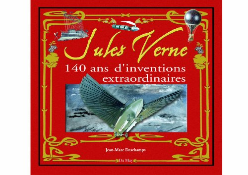 Jules Verne : 140 ans d'inventions extraordinaires