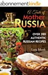 A Taste of Mother Russia: A Collectio...