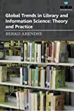 Global Trends in Library & Information Science: Theory & Practice