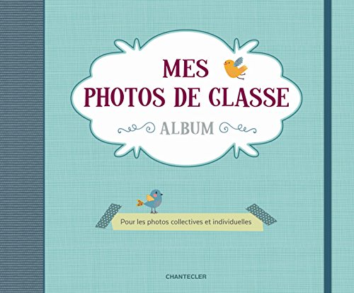 Mes photos de classe album : Pour les photos collectives et individuelles