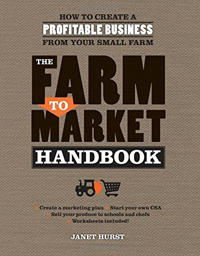 The Farm to Market Handbook: How to create a profitable business from your small farm by Janet Hurst (2014-12-19)