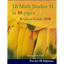 IB Math Studies SL in 50 pages: Revision Guide 2018