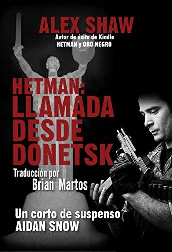 Hetman: Llamada Desde Donetsk por Alex Shaw