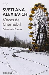 Voces De Chernóbil (ENSAYO-CRÓNICA) de SVETLANA ALEXIEVITCH (8 ene 2015) Tapa blanda par Teresa Clavel lledo