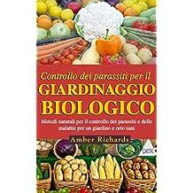 Controllo dei parassiti per il giardinaggio biologico (Italian Edition)