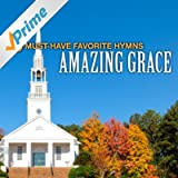40 Must-Have Favorite Hymns: Amazing Grace