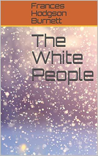 The White People (English Edition) eBook: Frances Hodgson Burnett ...