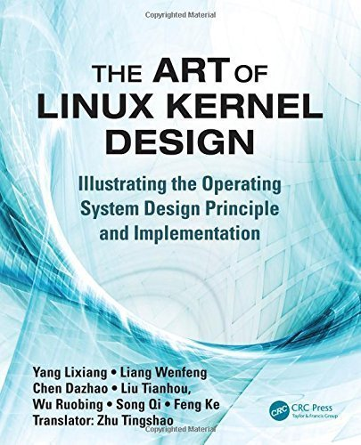 The Art of Linux Kernel Design: Illustrating the Operating System Design Principle and Implementation 1st edition by Yang, Lixiang (2014) Paperback par Lixiang Yang