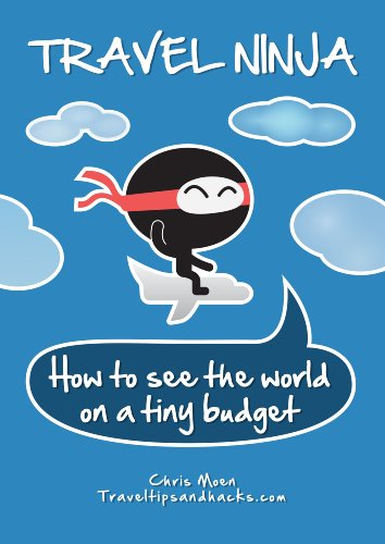 Travel ninja how to see the world on a tiny budget ebook chris travel ninja how to see the world on a tiny budget by moen fandeluxe Choice Image