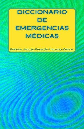 Diccionario Emergencias Medicas Espanol-Ingles-Frances-Italiano-Croata