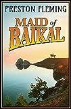 Maid of Baikal by Preston Fleming