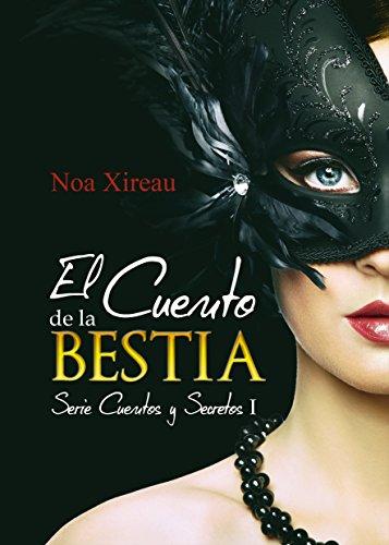 El Cuento de la Bestia: Romance paranormal y erótico (Cuentos y Secretos nº 1) por Noa Xireau