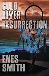 Cold River Resurrection by Enes Smith (2010-09-11)