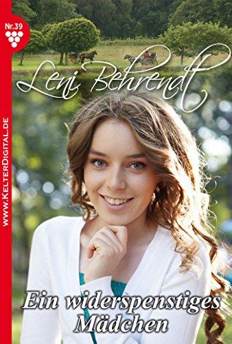 eBooks For Mobile Leni Behrendt 39 – Liebesroman: Ein widerspenstiges Mädchen (German Edition)
