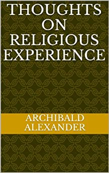 Thoughts On Religious Experience (English Edition) di [Alexander, Archibald]