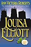 Front cover for the book Louisa Elliott by Ann Victoria Roberts