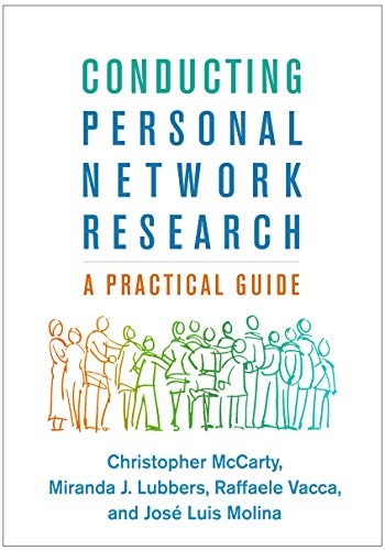 Conducting Personal Network Research: A Practical Guide (Methodology in the Social Sciences) (English Edition)