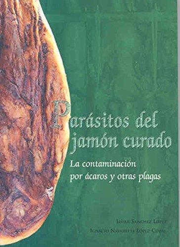 Parásitos del jamón curado. La contaminación por ácaros y otras plagas por J Sanchez Lopez