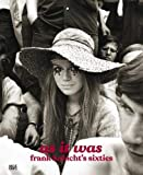 As It Was: Frank Habichts Sixties