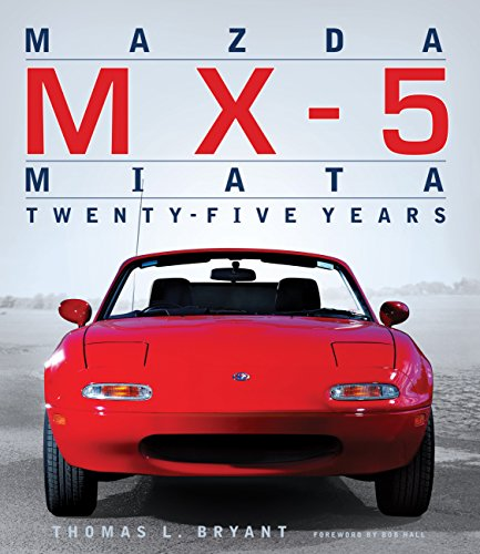 Mazda MX-5 Miata: Twenty-Five Years por Thomas Bryant