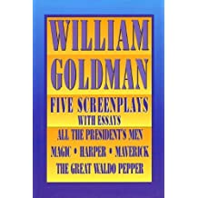 William Goldman: Five Screenplays with Essays (Stage & costume) by William Goldman (1997-02-28)
